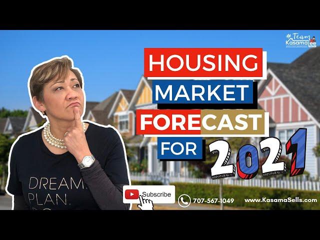 Housing Market Forecast for 2021 | Kasama Lee
