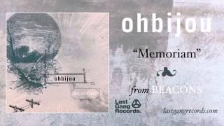Ohbijou - Memoriam