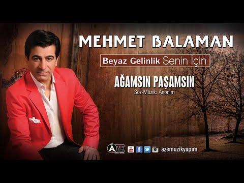 Mehmet Balaman - Ağamsın Paşamsın