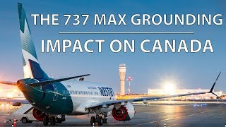 The 737 MAX Grounding's Impact on Canada