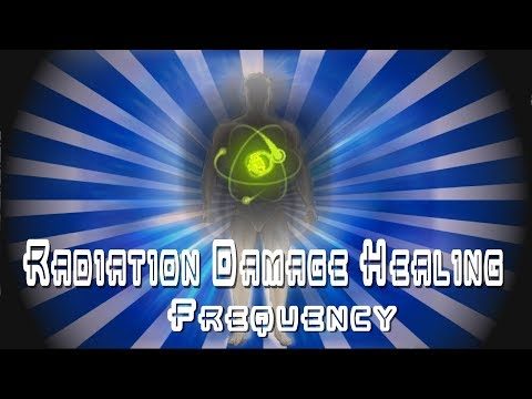 Radiation Damage Healing Frequency - Heals Cellular DNA Genetics Cellphones Microwaves