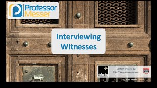 interviewing witnesses comptia security sy0 401 2 4