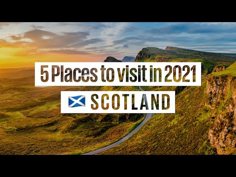 Top 5 Places You Need To Visit In 2021: #5 - Scotland