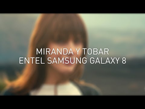 Miranda y Tobar - Entel Galaxy S8