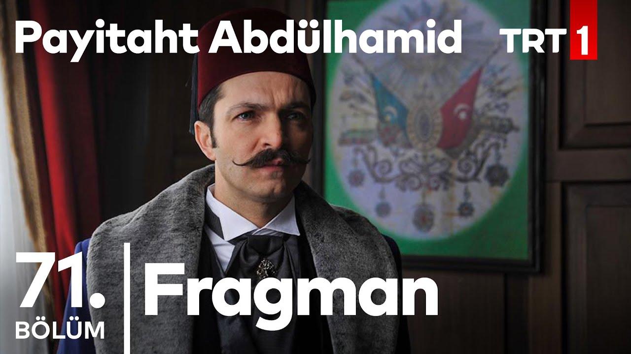 Payitaht Abdülhamid 71.Bölüm Fragmanı izle