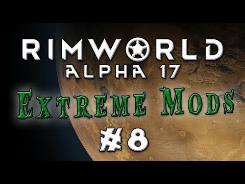 Download Youtube: Rimworld - Alpha 17...Extreme Difficulty, Lots of Mods! - Episode 8