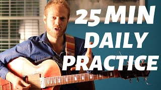 Guitar Routine - 25 min Daily Practice