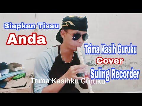 Terima Kasihku Guruku Cover Suling Recorder - Lirik Lagu Nasional Indonesia