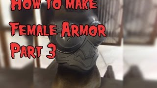 Download Video How to Make Female Cosplay Armor, Tutorial Part 3 MP3 3GP MP4