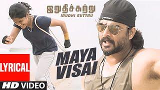 """Maya Visai Lyrical Video Song    """"Irudhi Suttru""""    R. Madhavan, Ritika Singh    Tamil Songs 2016"""