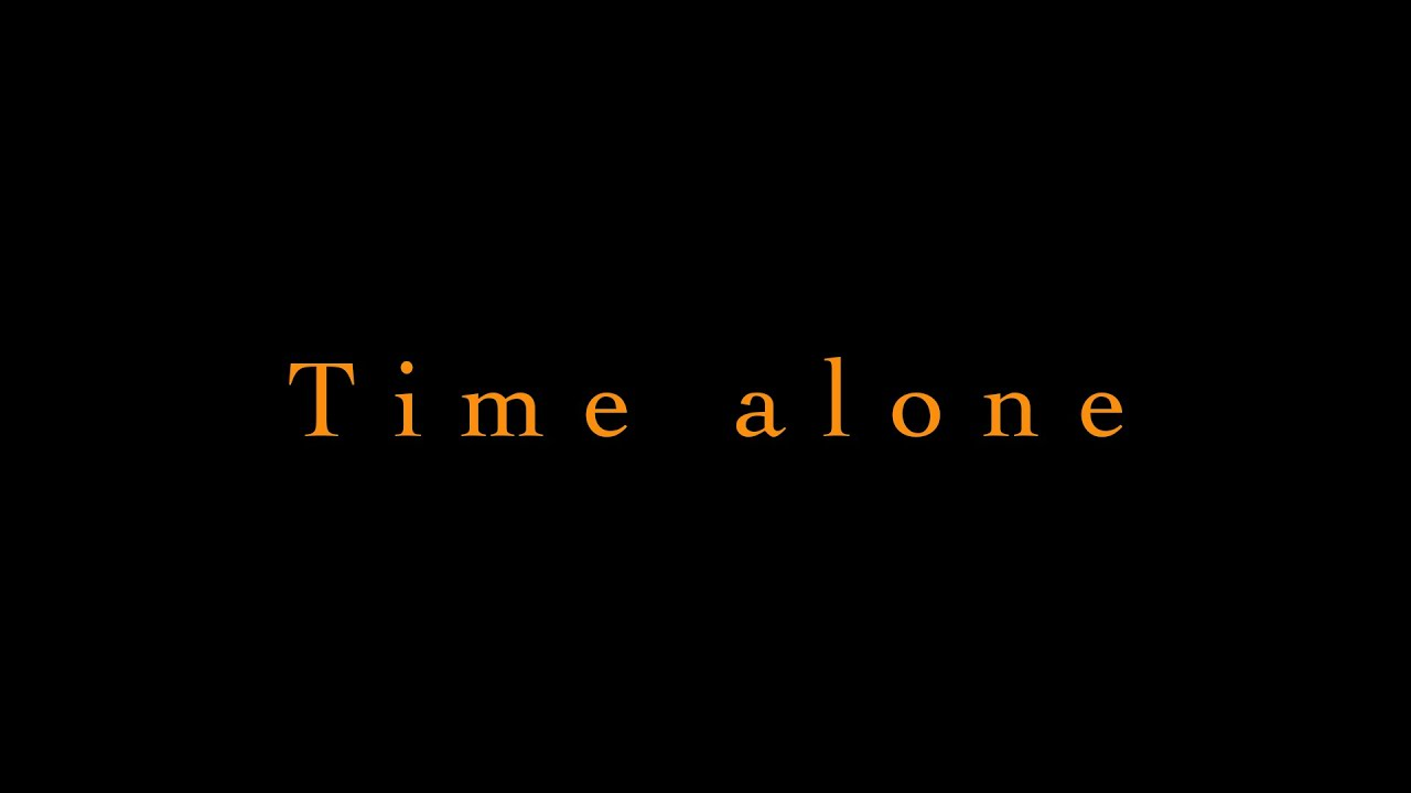 【Time alone】