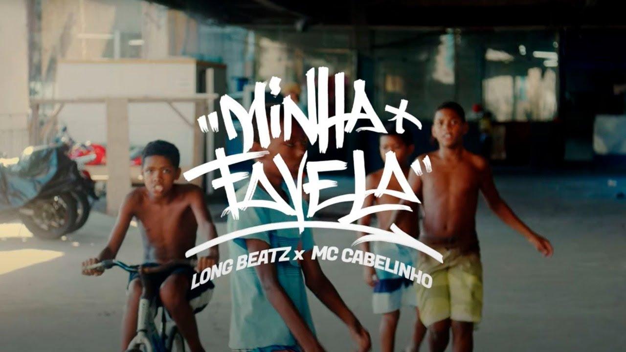 Long Beatz x Cabelinho - Minha Favela (Clipe Oficial)