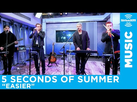 "5 Seconds Of Summer - ""Easier"" [LIVE @ SiriusXM]"