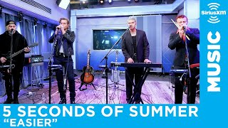 "Gambar cover 5 Seconds of Summer - ""Easier"" [LIVE @ SiriusXM]"