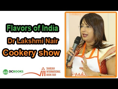 Cookery Show | Dr. Lakshmi Nair | Flavors of India | SIBF 2016