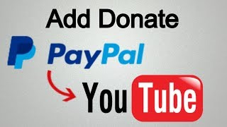 How to Add PayPal Donation Button to YouTube Channel 2019