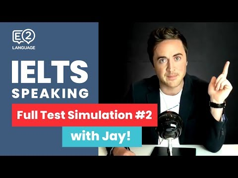 IELTS Speaking: FULL TEST SIMULATION with Jay! #2