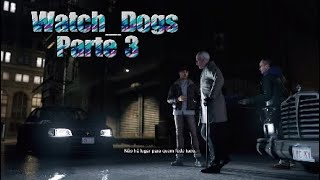 Watch_Dogs Parte 3 Metido a co-piloto (watch dogs Gameplay #3)