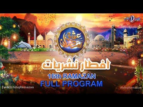 Ishq Ramazan | 16th Iftar | Full Program | TV One 2019