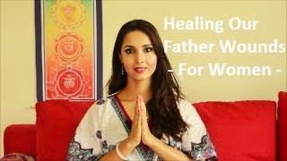 Healing Father Wounds - For Women