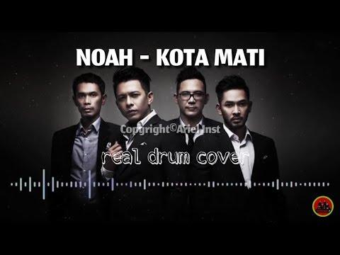 Ariel NOAH - Kota Mati | Versi Real Drum cover | un 2018 goplak ngapak
