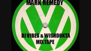 Mark Remedy - DJ Vibes & Wishdokta Mixtape