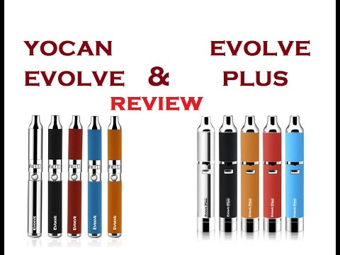 Yocan Evolve & Yocan Evolve Plus Review!