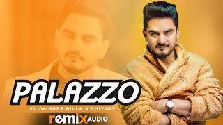 Palazzo (AudioRemix)| Kulwinder Billa | Shivjot | Aman Hayer | Himanshi Khurana |RemixSongs 2019