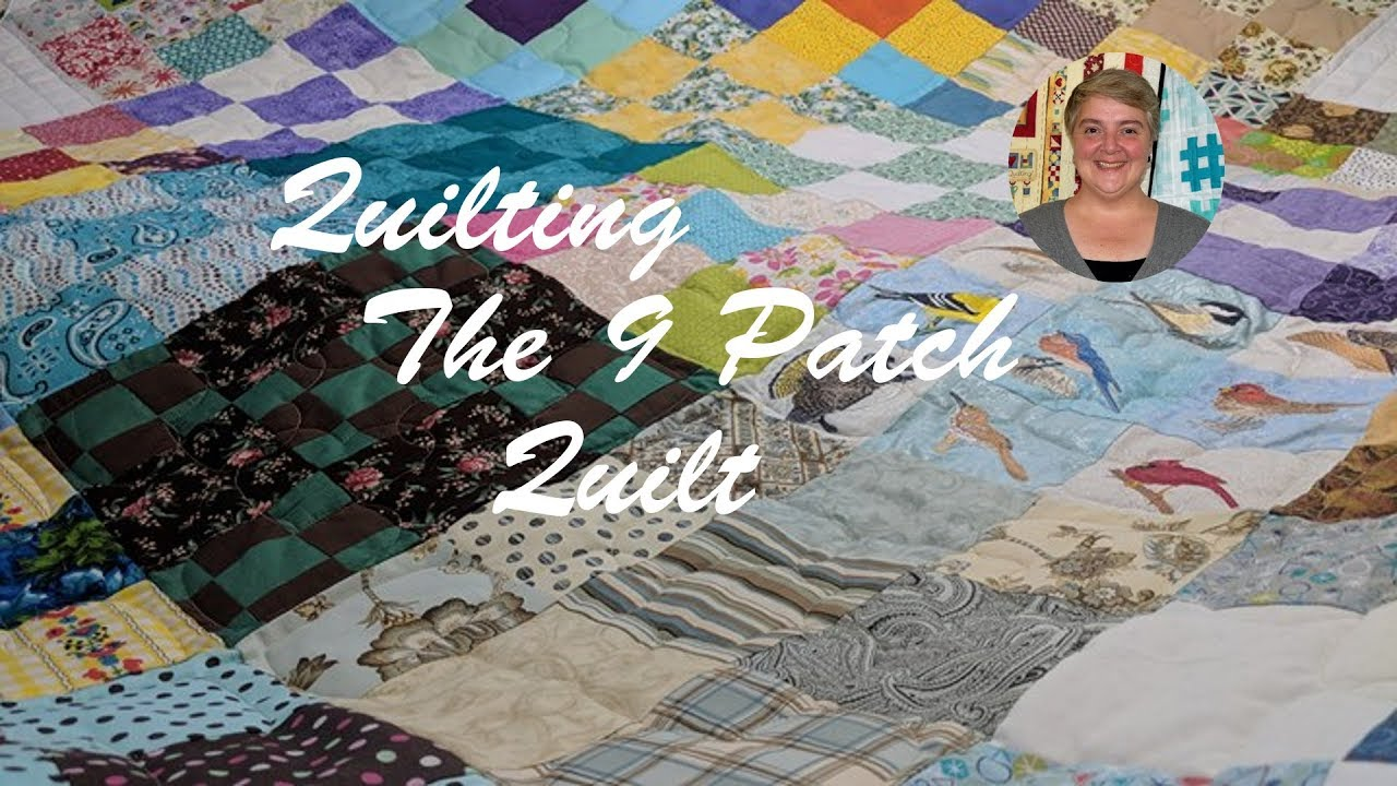 Quilting The 9 Patch Quilt - YouTube