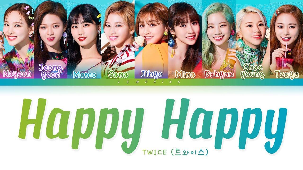 TWICE - Happy Happy (트와이스/トゥワイス - Happy Happy) [Color Coded Lyrics/Kan/Rom/Eng/가사]