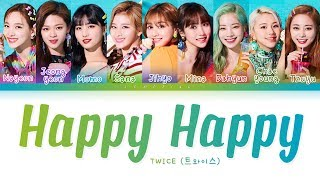 Gambar cover TWICE - Happy Happy (트와이스/トゥワイス - Happy Happy) [Color Coded Lyrics/Kan/Rom/Eng/가사]