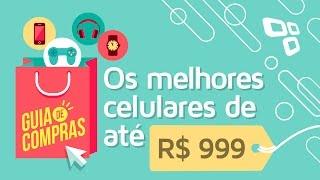 Guia de compras 2016: Os melhores celulares que custam até R$ 999
