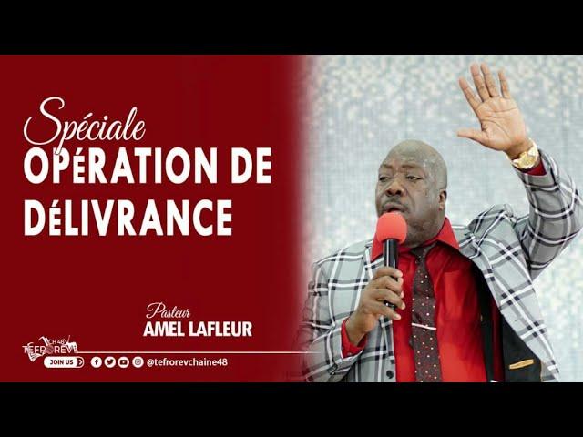 OPERASYON PI RÈD | Moun ki vle delivre yo dwe delivre, benediksyon sou laviw | Pasteur Amel LAFLEUR