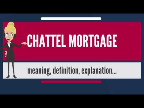 what-is-chattel-mortgage?-what-does-chattel-mortgage-mean?-chattel-mortgage-meaning-&-explanation
