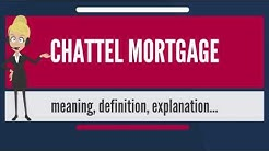 What is CHATTEL MORTGAGE? What does CHATTEL MORTGAGE mean? CHATTEL MORTGAGE meaning & explanation
