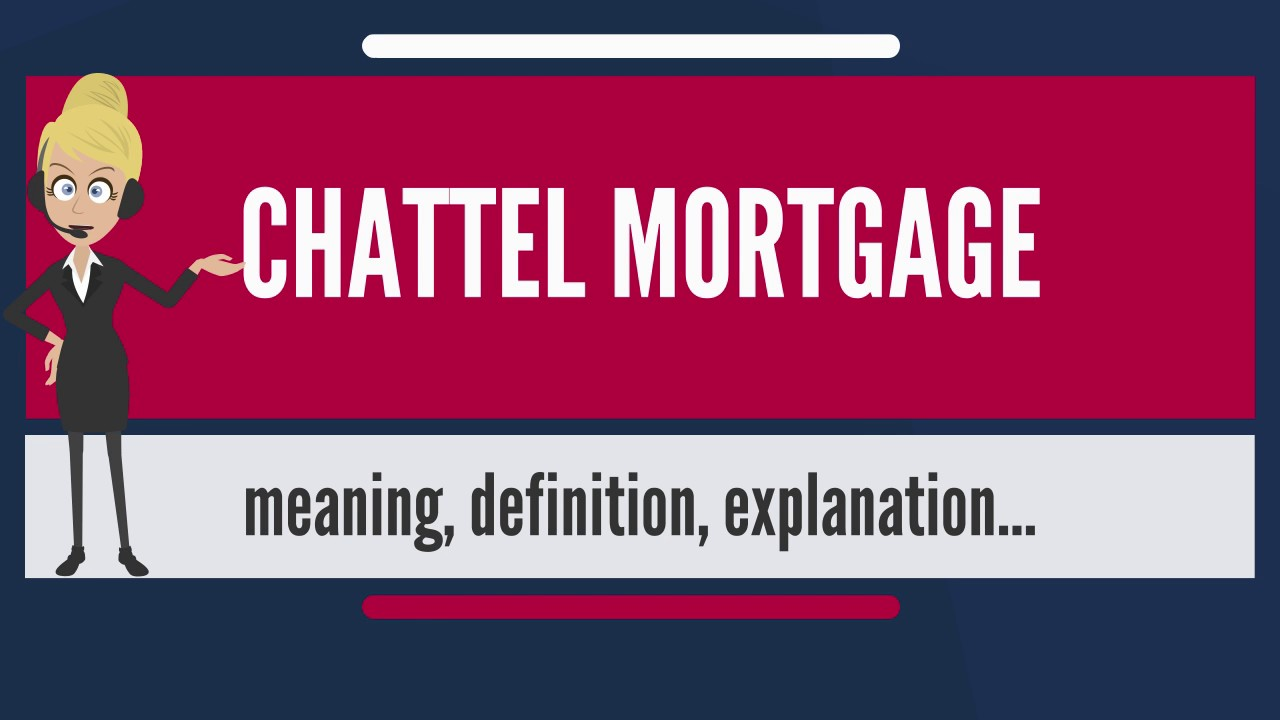 what is chattel mortgage what does chattel mortgage mean chattel