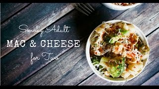 How to Make: Smoky Adult Mac and Cheese for Two