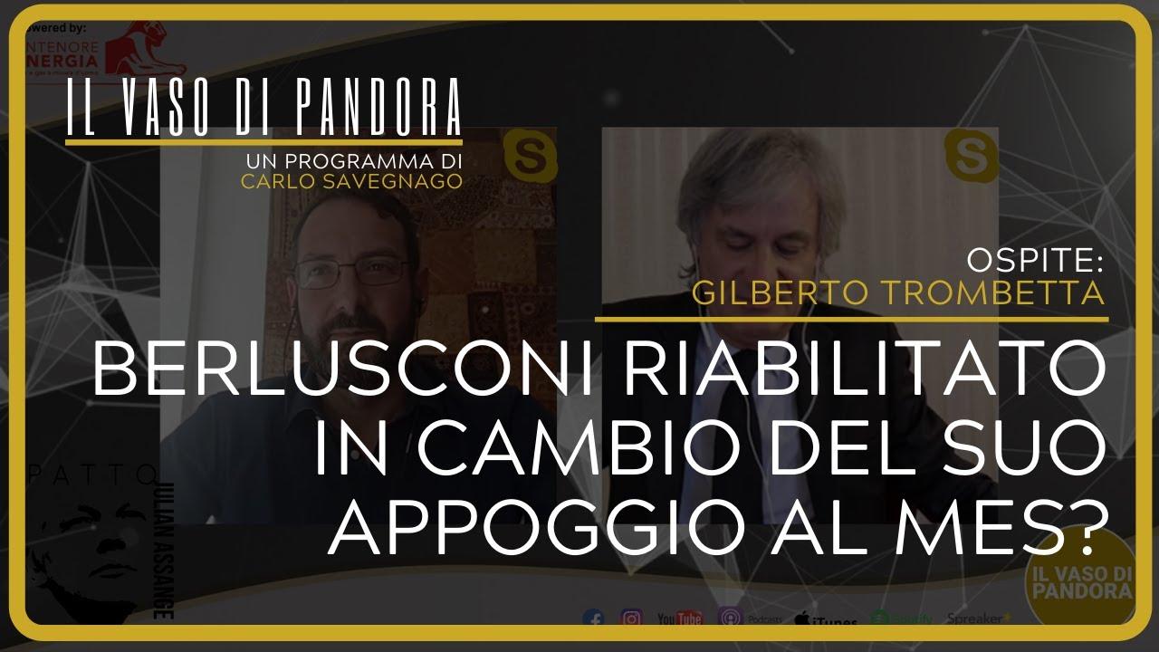 Berlusconi riabilitato in cambio del suo appoggio al MES? - Gilberto Trombetta