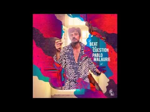 Pablo Malaurie  El Beat De La Cuestión Full Album
