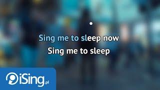 Alan Walker - Sing me to Sleep (karaoke iSing)