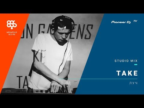 Take (megapolis 89.5 fm программа Луч) /drum & bass/ @ Pioneer DJ TV | Moscow