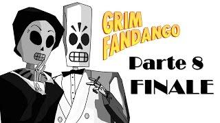 GRIM FANDANGO REMASTERED #8 - FINALE