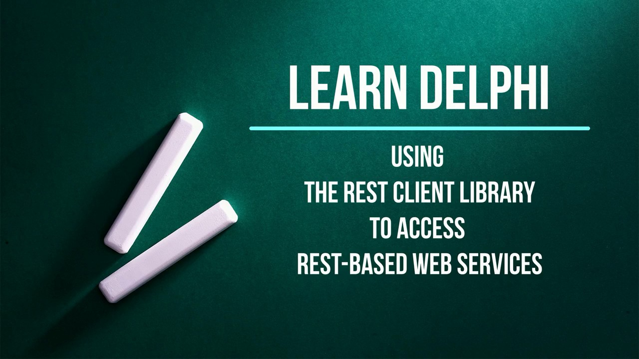 Learn DELPHI: Using the REST Client Library to Access REST based Web  Services - FREE Source Code