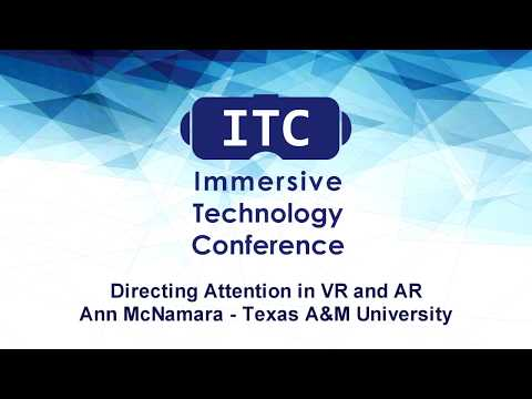 Directing Attention in VR and AR : Ann McNamara - Texas A&M