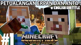 THE ADVENTURE OF ERPAN1140 & ANTO_GANTENG #1 [Minecraft Story Mode]