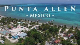 Punta Allen, Mexico (Sian Ka