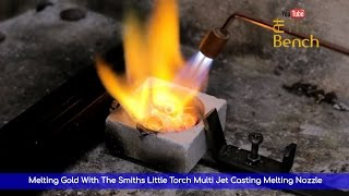 Melting Gold With The Smiths Little Torch Multi Jet Casting Melting Nozzle