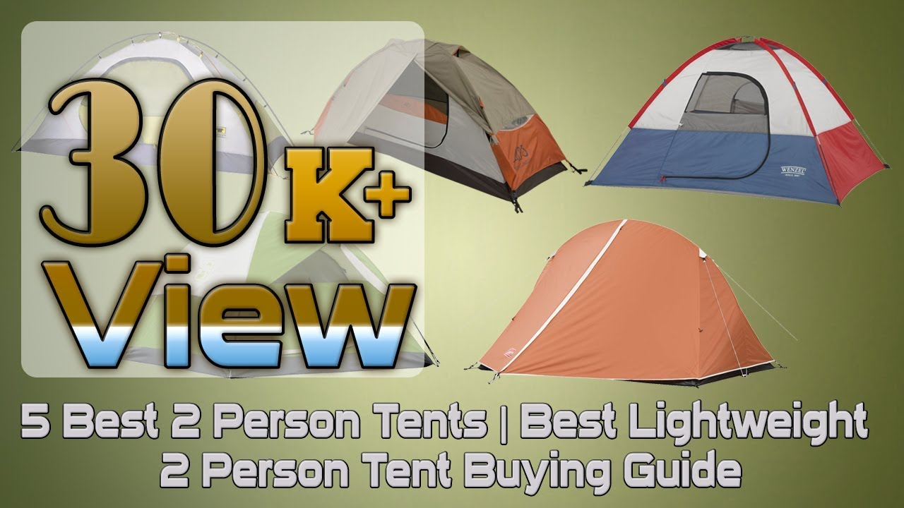 5 Best 2 Person Tents | Best Lightweight 2 Person Tent Buying Guide - YouTube & 5 Best 2 Person Tents | Best Lightweight 2 Person Tent Buying ...