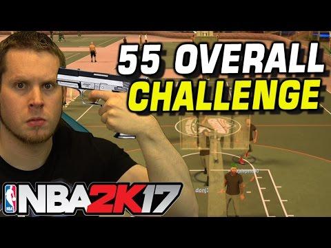 55 OVERALL CHALLENGE (WORST TIME OF MY LIFE) NBA 2K17
