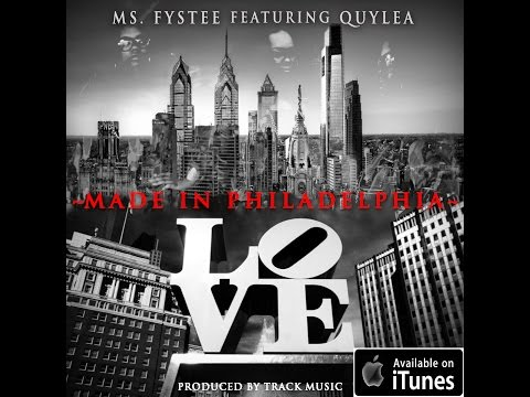 ms.-fystee-featuring-quylea---made-in-philadelphia-(directed-by-azo-vision)